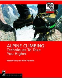 Mountaineers Books Alpine Climbing: Techniques To Take You Higher 1