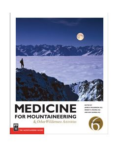 Mountaineers Books Medicine For Mountaineering & Other Wilderness Activities 1